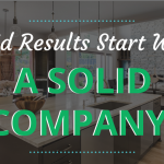 Solid Results Start With A Solid Company!