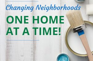 Changing Neighborhoods One Home At A Time! 🏠