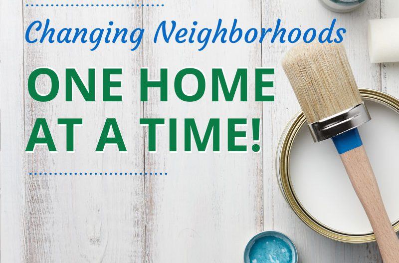 Read more about the article Changing Neighborhoods One Home At A Time! 🏠